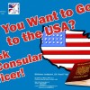 So You Want to Go to the USA? Ask a Consular Officer!