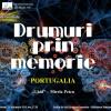Drumuri prin memorie – Portugalia