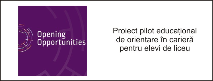 Proiect pilot educațional de orientare în carieră pentru elevi de liceu