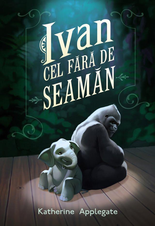 Katherine Applegate - coperta Ivan Cel fara de Seaman