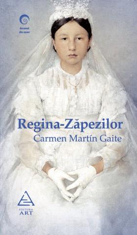 Carmen Martin Gaite - Regina-Zapezilor