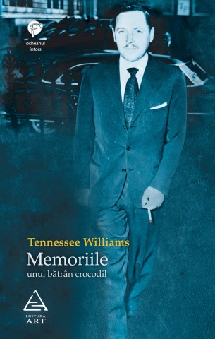 Tennessee Williams - Memoriile unui batran