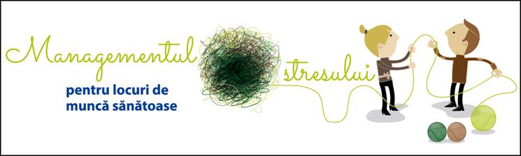 Managementul stresului pentru locuri de muncă sănătoase